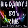 BIG DADDY'S 80's CLUB