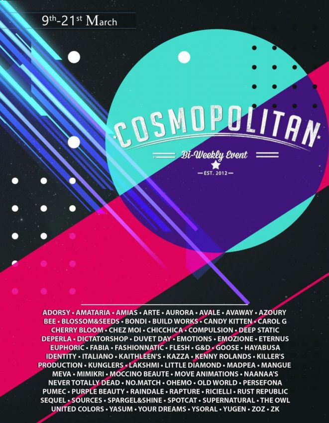 BRAND NEW COSMOPOLITAN ROUND IS HERE! \o/You have two weeks to come on in, browse around and snap them all up before the round changes again on March 22nd!Find all info @ https://cosmopolitansl.blogspot.com/2020/03/cosmopolitan-round-218-9th-21st-march.htmlOr just come @ http://maps.secondlife.com/secondlife/No%20Comment/131/61/22 Enjoy!