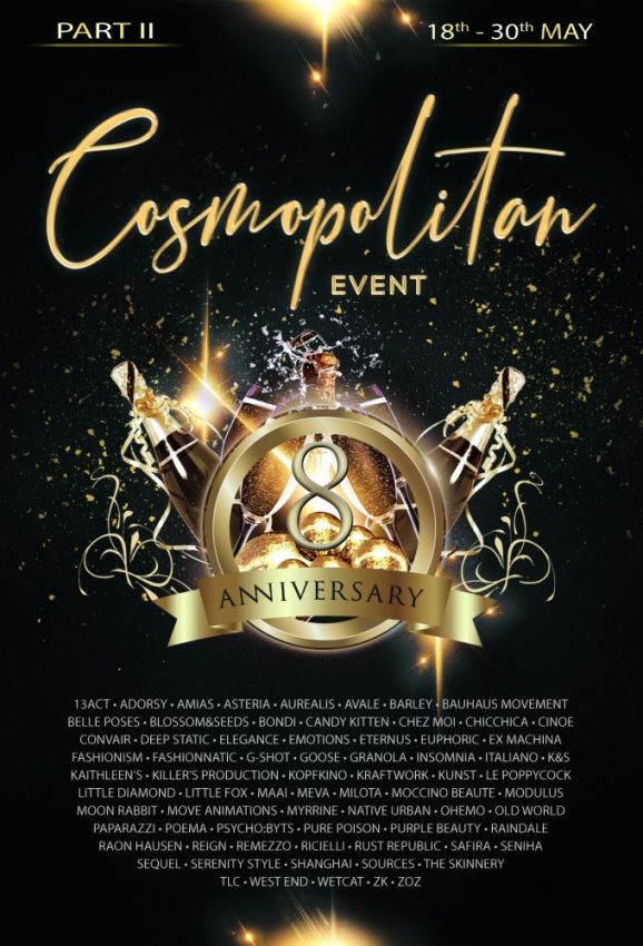 ITS OUR BDAY AND THE CELEBRATION GOES ON!Come celebrate with us second part of Cosmopolitan's 8th Anniversary!For this special round participating designers have special releases for you available now at Cosmopolitan and almost every designer has dropped by their booth a free gift that you can pick up.Find all info @ https://cosmopolitansl.blogspot.com/2020/05/cosmopolitan-8th-anniversary-ii-part.htmlOr just come @ http://maps.secondlife.com/secondlife/No%20Comment/131/61/22 Thank you for joining us on our journey over the past eight years!​​​​​​​⁣