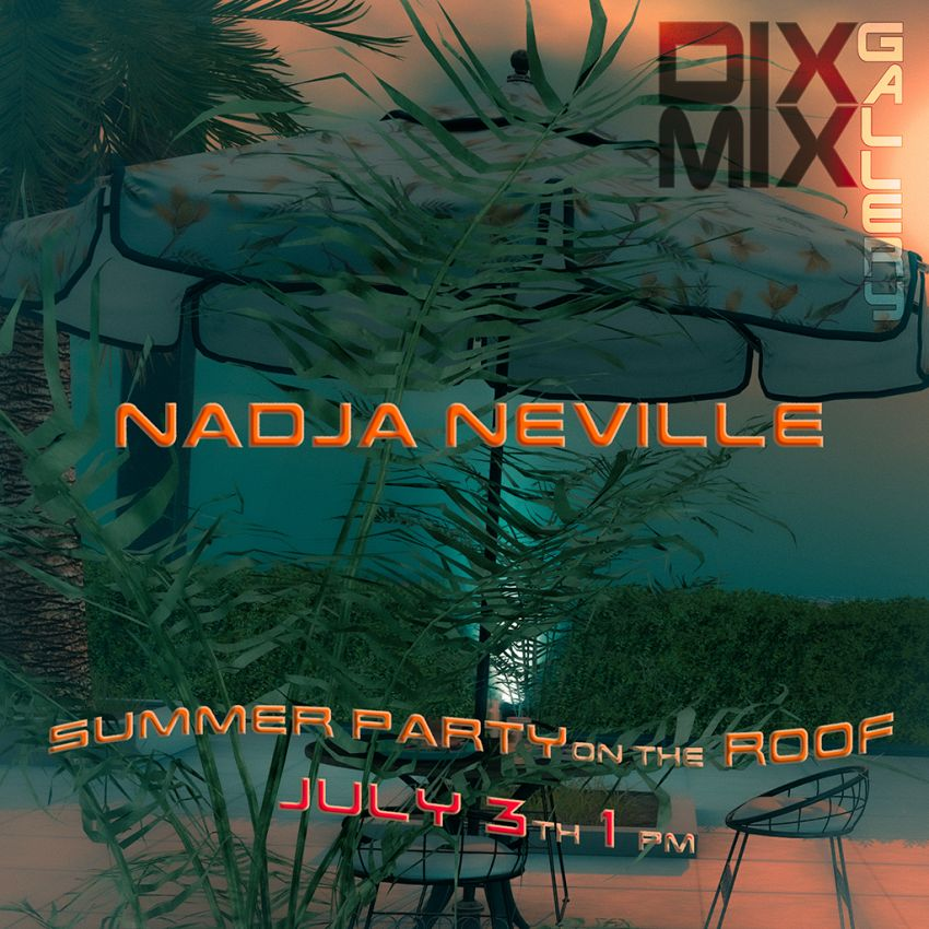 <span> <br>Summer Party with Nadja Neville on the Roof of the Dixmix Gallery!</span>